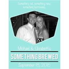 something something new something borrowed something brewed something brewed custom bottle wedding labels liquid