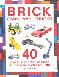 Brick Cars and Trucks 40 Clever & Creative Ideas to Make from