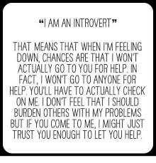 Feeling Down Meme - i am an introvert that means that when im feeling down chances are