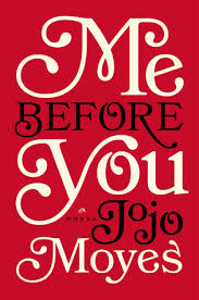 me before you me before you 1 by jojo moyes