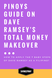 pinoys guide on dave ramsey u0027s total money makeover savingspinay