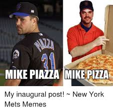 New York Mets Memes - mike piazza mike pizza my inaugural post new york mets memes