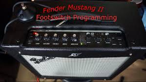 fender mustang 2 footswitch fender mustang ii footswitch programming