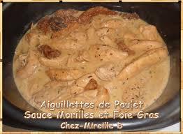 Recette Sauce Aux Morilles Aiguillettes De Poulet Sauce Aux Morilles Et Au Foie Gras Chez