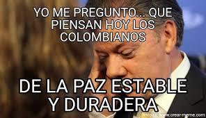 Colombia Meme - meme paz en colombia memes en internet crear meme com