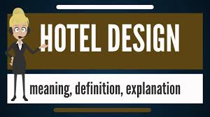 what is hotel design what does hotel design mean hotel design
