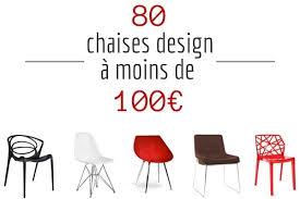 chaise cuisine design pas cher chaise design pas cher 80 chaises design à moins de 100