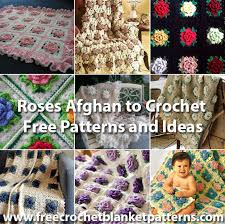 pattern ideas many roses afghan to crochet free patterns and ideas free crochet