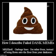 Poop Meme - failed dank memes poop emoji know your meme