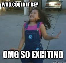 So Excited Meme - so excited memes quickmeme