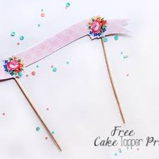 birthday cake toppers free printable cake topper birthday cake tip junkie