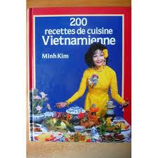 recettes de cuisine vietnamienne 200 recettes de cuisine vietnamienne de m format relié