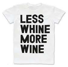wine only tees less whine more wine