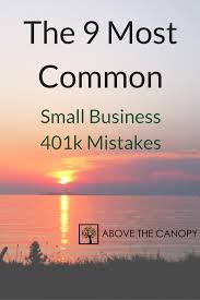 Above The Canopy by The 9 Most Common Small Business 401k Mistakes Above The Canopy