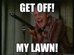 Get Off My Lawn Meme - get off my lawn crazy old man with a shotgun quickmeme