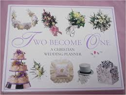 christian wedding planner two become one christian wedding planner personal organizer and