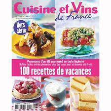 cuisine et vin recette 100 recettes de vacances avec le hors série cuisine et vins de