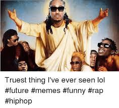 Future Meme - 25 best memes about funny raps funny raps memes