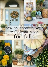 How To Decorate Your House How To Decorate Your Small Front Porch For Fall House By Hoff