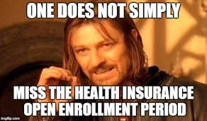 Health Insurance Meme - one does not simply miss the health insurance open enrollment period