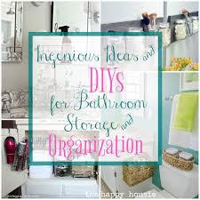 Bathroom Tidy Ideas by Ingenious Ideas U0026 Diys For Bathroom Organization U0026 Storage The