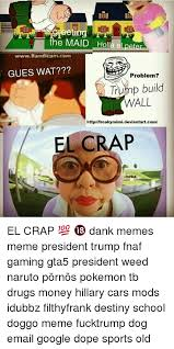 Mexican Maid Meme - 25 best memes about trump building wall trump building wall