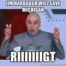 Jim Harbaugh Memes - jim harbaugh will save michigan riiiiiiight