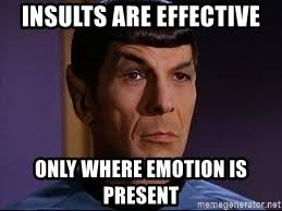 Meme Insults - insults are effective only where emotion is present spock