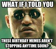 Funny Bday Memes - 30 very funny birthday memes images photos wishmeme