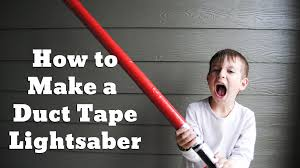 how to make duct tape lightsabers for national star wars day youtube