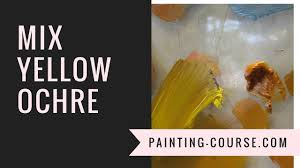 mix yellow ochre with just yellow red and black youtube