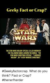Star Wars Christmas Meme - geeky fact or crap the ivars holiday special the star wars holiday