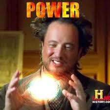History Channel Aliens Meme - power ancient aliens know your meme
