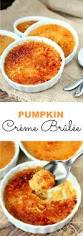 25 best pumpkin creme brulee ideas on pinterest traditional