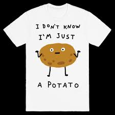 Meme Potato - potato meme t shirts mugs and more lookhuman
