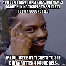 Reading Memes - you don t have to keep reading memes about buying tickets to see