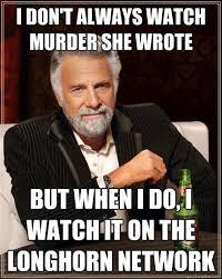 Murder She Wrote Meme - i don t always watch murder she wrote but when i do i watch it on