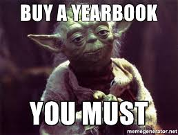 buy a yearbook buy a yearbook you must yoda meme generator