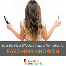 15 of the most effective natural remedies for fast hair growth