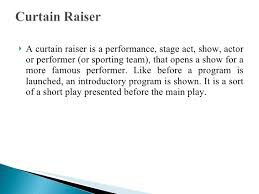 What Is A Curtain What Is Curtain Raiser In Journalism Savae Org