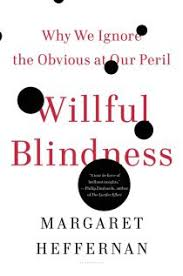 Love Makes You Blind Quotes Why We Ignore The Obvious The Psychology Of Willful Blindness