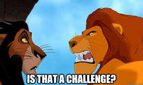 Mufasa Meme - is that a challenge mufasa quickmeme