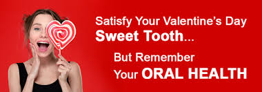 satisfy your valentine u0027s day sweet tooth u2026but remember your oral health