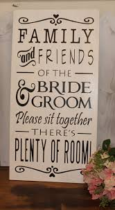 wedding seating signs no seating plan sign family friends of the and groom