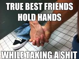Eat Shit Meme - true friend masturbate together true friend fuck eachother true