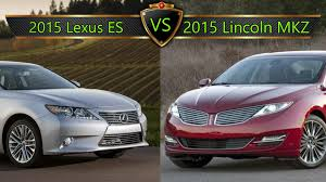 lexus lincoln 2015 lexus es vs lincoln mkz by the numbers
