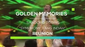 download lagu dewa 19 simponi yang indah mp3 sandoro tobing symphony yang indah gomes reunion youtube