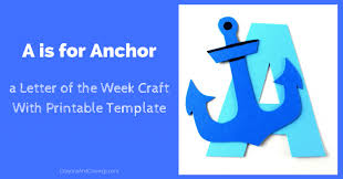 letter a craft with printable a is for anchor