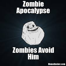 Zombie Apocalypse Meme - zombie apocalypse create your own meme