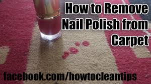 how to remove nail polish from carpet stain removing tips youtube